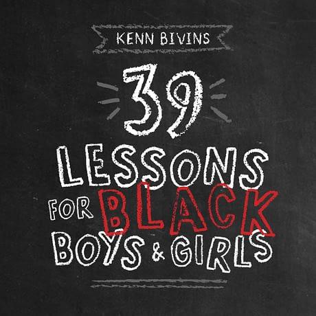 39 Lessons for Black Boys & Girls